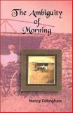 The Ambiguity of Morning, Nancy Dillingham, 1566641934