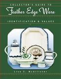 Collector's Guide to Feather Edge Ware, Lisa S. McAllister, 1574321935
