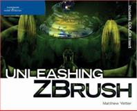 Unleashing ZBrush, Yetter, Matthew, 1598631934