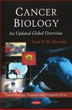 Cancer Biology: an Updated Global Overview, El-Metwally, Tarek H., 1608761932