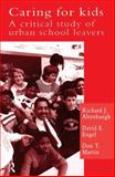 Caring for Kids : A Critical Study of Urban School Leavers, Cocking, Rodney R. and Altenbaugh, Richard J., 0750701935