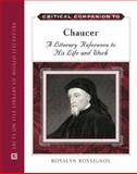 Chaucer : A Literary Reference to His Life and Work, Rosalyn Rossignol, 0816061939