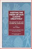 Meeting the Needs of Our Clients Creatively : The Impact of Art and Culture on Caregiving, , 0895031930