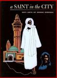 A Saint in the City : Sufi Arts of Urban Senegal, Roberts, Allen F. and Roberts, Mary Nooter, 0930741935
