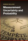 Measurement Uncertainty and Probability, Willink, Robin, 1107021936