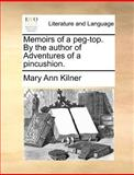 Memoirs of a Peg-Top by the Author of Adventures of a Pincushion, Mary Ann Kilner, 1170151930