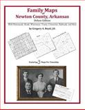 Family Maps of Newton County, Arkansas, Deluxe Edition : With Homesteads, Roads, Waterways, Towns, Cemeteries, Railroads, and More, Boyd, Gregory A., 142031193X