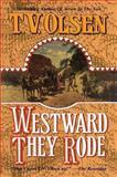 Westward They Rode, T. V. Olsen, 1477841938
