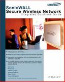 SonicWALL Secure Wireless Network Integrated Solutions Guide, Tran, Khai and Levy, Joe, 1597491934