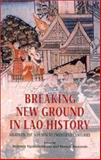 Breaking New Ground in Lao History : Essays on the Seventh to Twentieth Centuries, , 9747551934