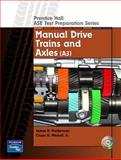 Guide to the ASE Exam-Manual Drive Trains and Axels, James D. Halderman and Chase D. Mitchell, 0130191930