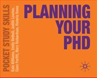 Planning Your PhD, Williams, Kate and Bethell, Emily, 0230251935