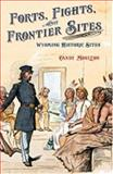 Forts, Fights, and Frontier Sites, Candy Vyvey Moulton, 0931271932
