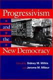 Progressivism and the New Democracy, , 1558491937