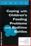 Coping with Children's Feeding Problems and Bedtime Battles, Herbert, Martin, 1854331930