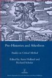 Pre-Histories and Afterlives : Studies in Critical Method, , 1905981937