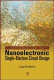 Introduction to Nanoelectronic Single-Electron Circuit Design, Hoekstra, Jaap, 9814241938