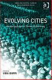 Evolving Cities : Geocomputation in Territorial Planning, Diappi, Lidia, 0754641945