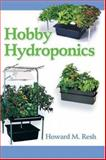 Hobby Hydroponics : Howard M. Resh, Resh, Howard M., 0931231949