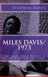 Miles Davis / 1973 : My Ego Only Needs a Good Rhythm Section, Davis, Stephen, 0990331946