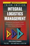 Integral Logistics Management : Operations and Supply Chain Management in Comprehensive Value-Added Networks, Schönsleben, Paul, 1420051946