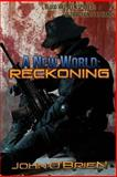 A New World: Reckoning, John O'Brien, 1495921948
