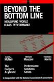 Beyond the Bottom Line : Measuring World Class Performance, McNair, Carol J. and Mosconi, William, 1556231946