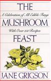 The Mushroom Feast, Jane Grigson, 1558211942