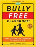 The Bully Free Classroom, Beane, Allan L., 1575421941