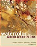 Watercolor Painting Outside the Lines, Linda Kemp, 160061194X