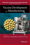 Vaccine Production and Manufacturing, Wen, Emily P. and Pujar, Hari S., 0470261943