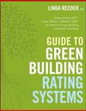 Green Building Rating Systems : Understanding LEED, Green Globes, Energy Star, the National Green Building Standard, and More, Reeder, Linda, 047040194X