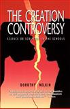 The Creation Controversy, Dorothy Nelkin, 0595001947