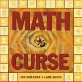 Math Curse, Jon Scieszka and Lane Smith, 0670861944