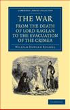 The War: from the Death of Lord Raglan to the Evacuation of the Crimea, Russell, William Howard, 1108051944