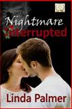 Nightmare, Interrupted, Linda Palmer, 1477641947