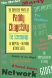 The Screenplays of Paddy Chayefsky, Paddy Chayefsky, 1557831947