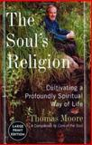 The Soul's Religion, Thomas Moore, 0060081945