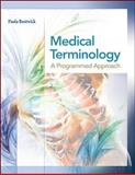Medical Terminology : A Programmed Approach, Bostwick, Paula Manuel, 0073401943
