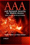 AAA and Network Security for Mobile Access : Radius, Diameter, EAP, PKI and IP Mobility, Nakhjiri, Mahsa and Nakhjiri, Madjid, 0470011947