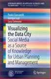Visualizing the Data City : A New Foundation for Planning and Decision Making, Ciuccarelli, Paolo and Lupi, Giorgia, 331902194X