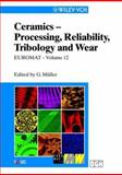 Ceramics - Processing, Reliability, Tribology and Wear, Muller, G., 3527301941