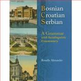 Bosnian, Croatian, Serbian, a Grammar : With Sociolinguistic Commentary, Alexander, Ronelle, 0299211940