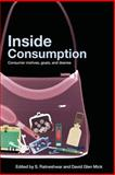 Inside Consumption : Consumer Motives, Goals, and Desires, , 0415341949