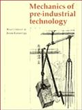 Mechanics of Pre-Industrial Technology 9780521341943