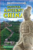 Discover Ancient China, Neil D. Bramwell, 0766041948