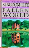Kingdom Life in a Fallen World, Sinclair B. Ferguson, 0891091947