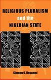 Religious Pluralism and the Nigerian State, Ilesanmi, Simeon O., 0896801942