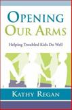 Opening Our Arms, Kathy Regan, 0923521941