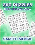 Killer Sudoku Zero: 200 Puzzles, Gareth Moore, 1479221945